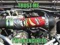 Trust me: I'm an engineer